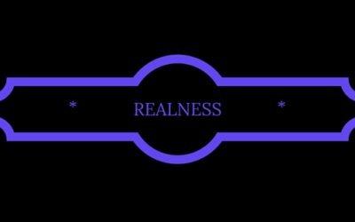 * Realness *