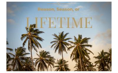 Reason, Season, and Lifetime
